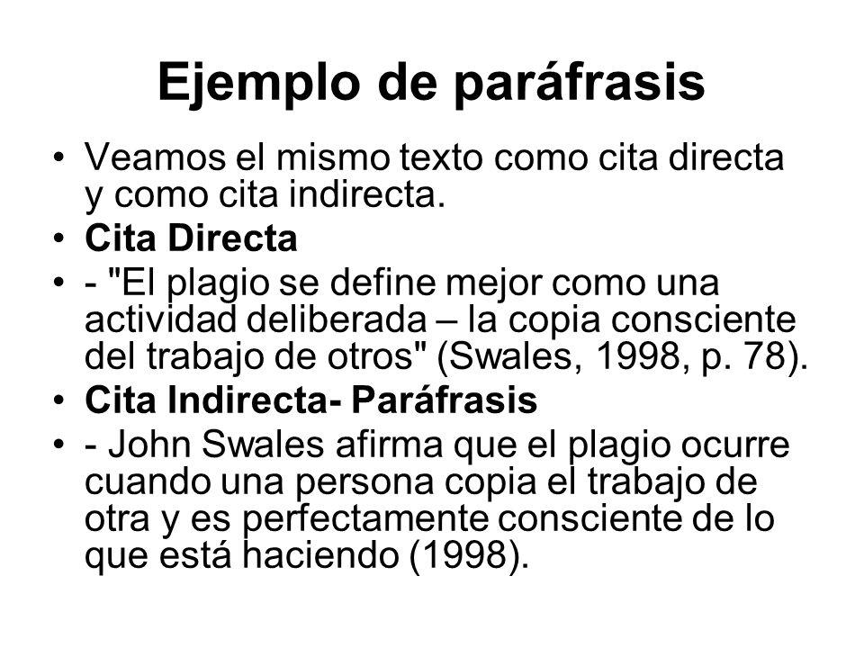 Ejemplo de paráfrasis Veamos el mismo texto como cita directa y como cita indirecta. Cita Directa.
