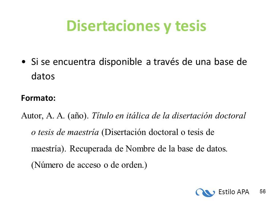 Disertaciones y tesis Si se encuentra disponible a través de una base de datos. Formato: