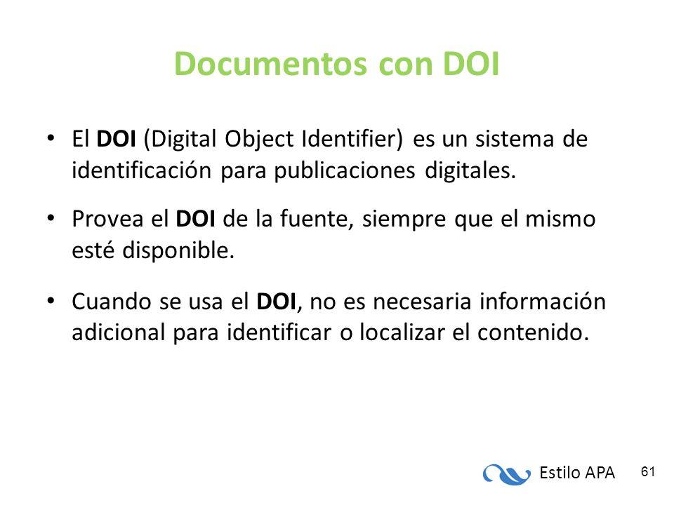Documentos con DOI El DOI (Digital Object Identifier) es un sistema de identificación para publicaciones digitales.