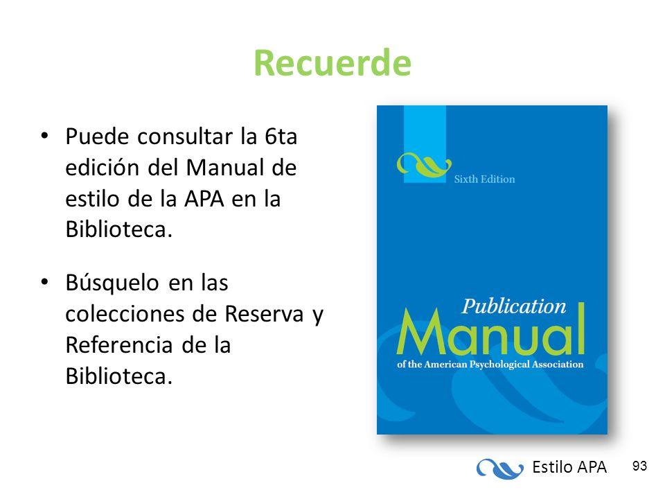Recuerde Puede consultar la 6ta edición del Manual de estilo de la APA en la Biblioteca.