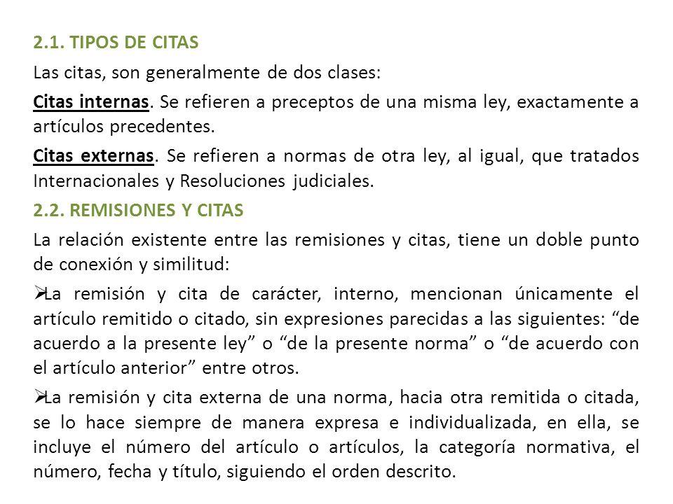 2.1. TIPOS DE CITAS Las citas, son generalmente de dos clases: