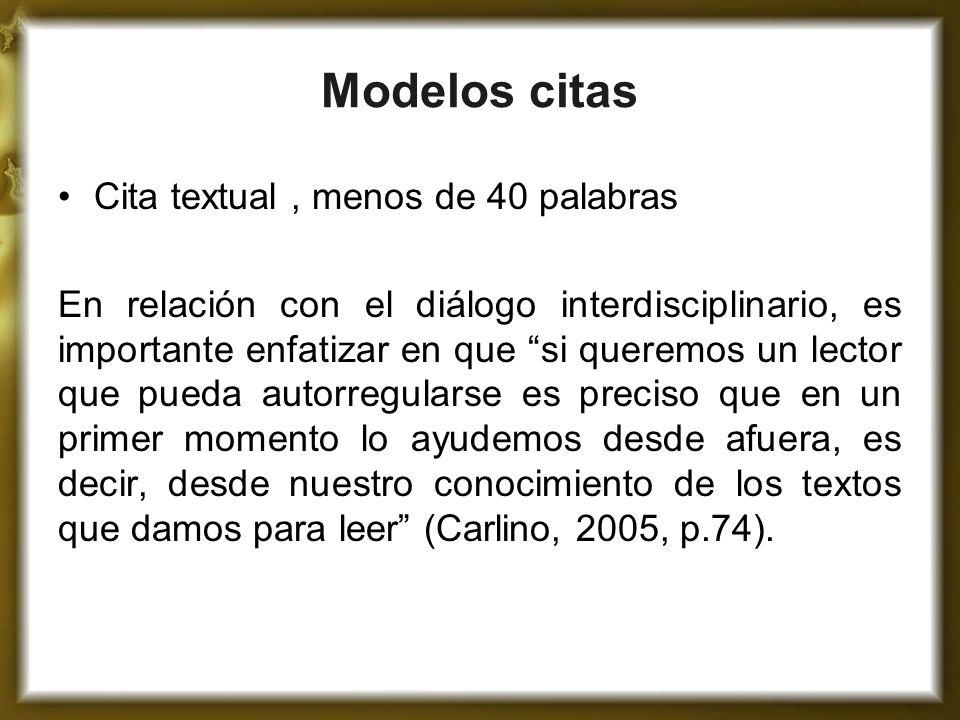 Modelos citas Cita textual , menos de 40 palabras