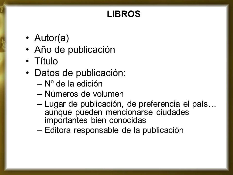 Autor(a) Año de publicación Título Datos de publicación: LIBROS