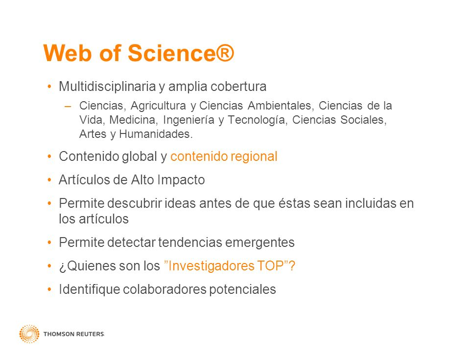 Web of Science® Multidisciplinaria y amplia cobertura