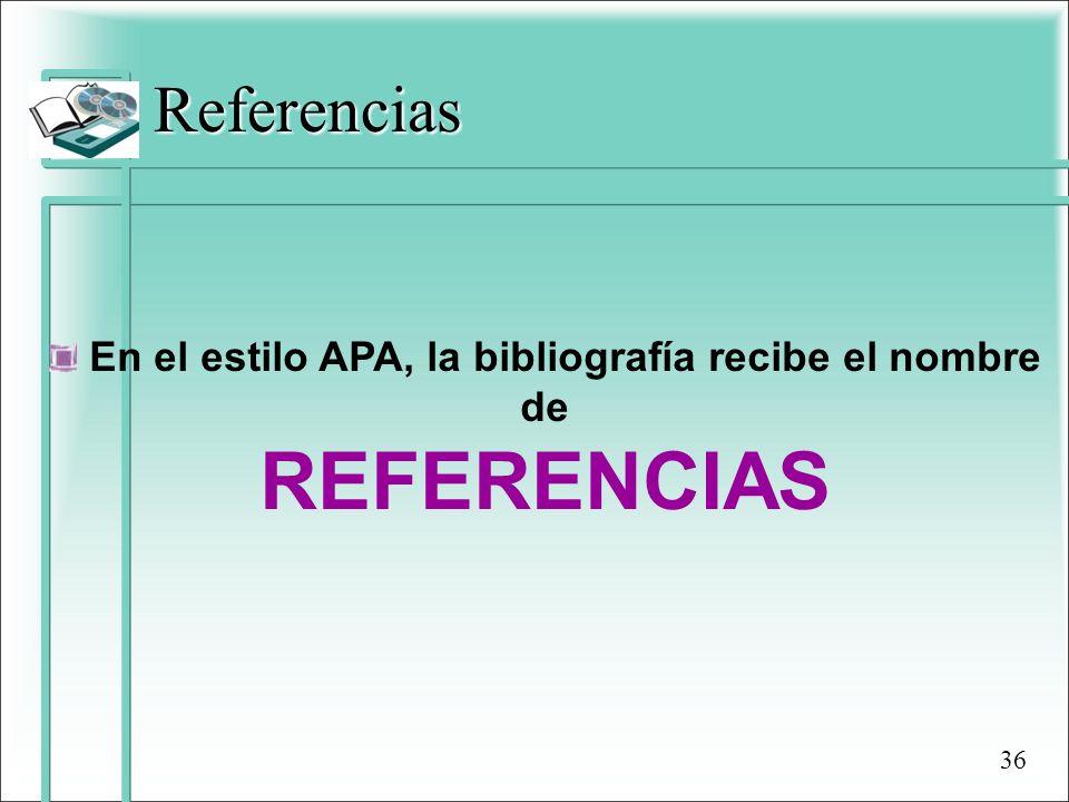 En el estilo APA, la bibliografía recibe el nombre de