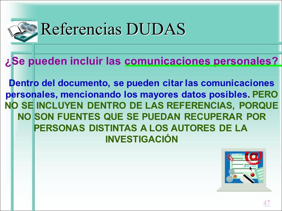 Referencias DUDAS ¿Se pueden incluir las comunicaciones personales