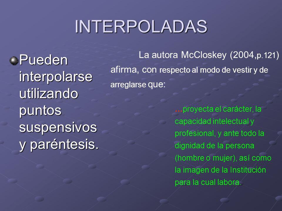 INTERPOLADASLa autora McCloskey (2004,p.121) afirma, con respecto al modo de vestir y de arreglarse que:
