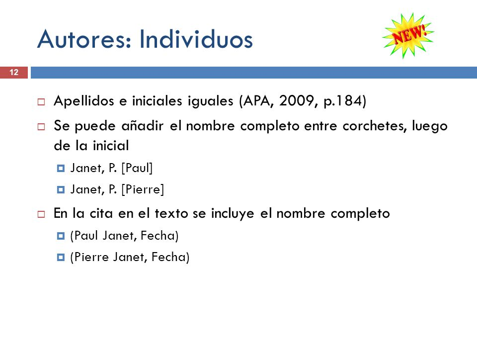 Autores: Individuos Apellidos e iniciales iguales (APA, 2009, p.184)
