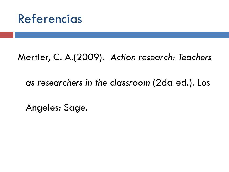 Referencias Mertler, C. A.(2009).