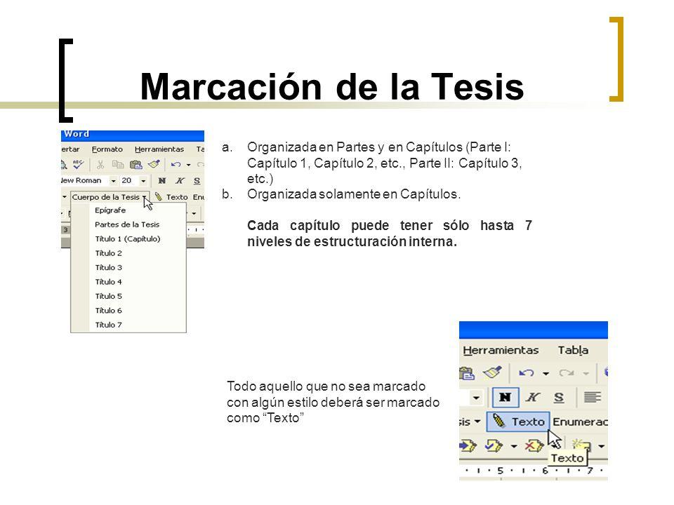 Marcación de la Tesis Organizada en Partes y en Capítulos (Parte I: Capítulo 1, Capítulo 2, etc., Parte II: Capítulo 3, etc.)