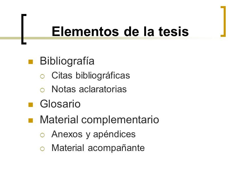 Elementos de la tesis Bibliografía Glosario Material complementario