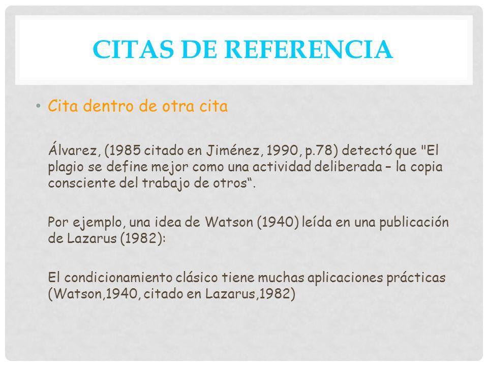 CITAS DE REFERENCIA Cita dentro de otra cita