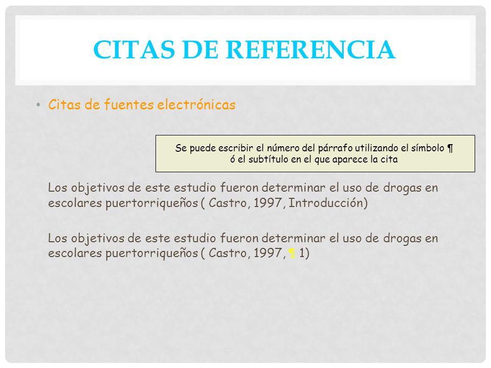 CITAS DE REFERENCIA Citas de fuentes electrónicas.