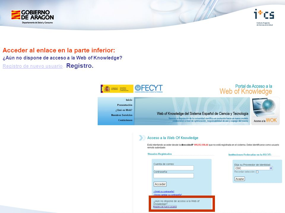Acceder al enlace en la parte inferior: ¿Aún no dispone de acceso a la Web of Knowledge.