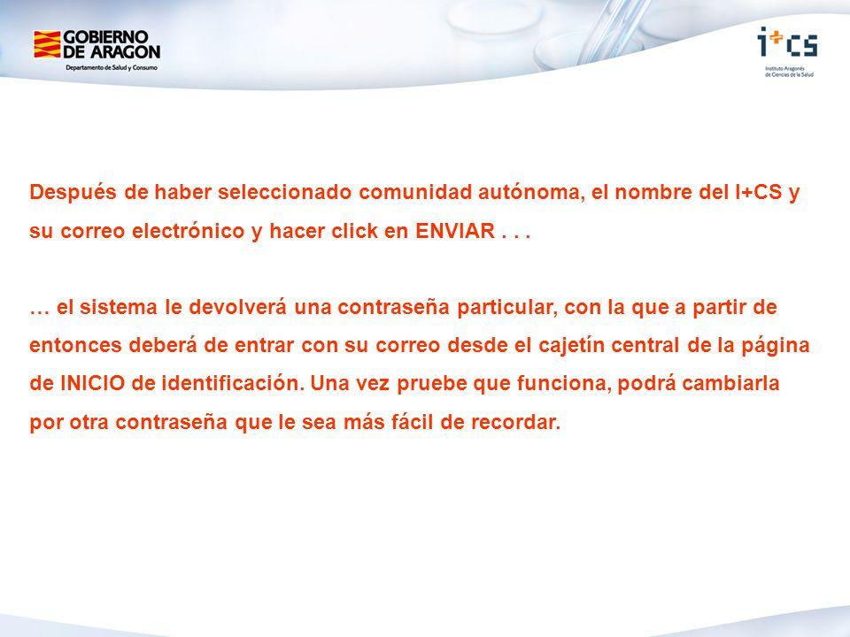 Después de haber seleccionado comunidad autónoma, el nombre del I+CS y su correo electrónico y hacer click en ENVIAR . . .