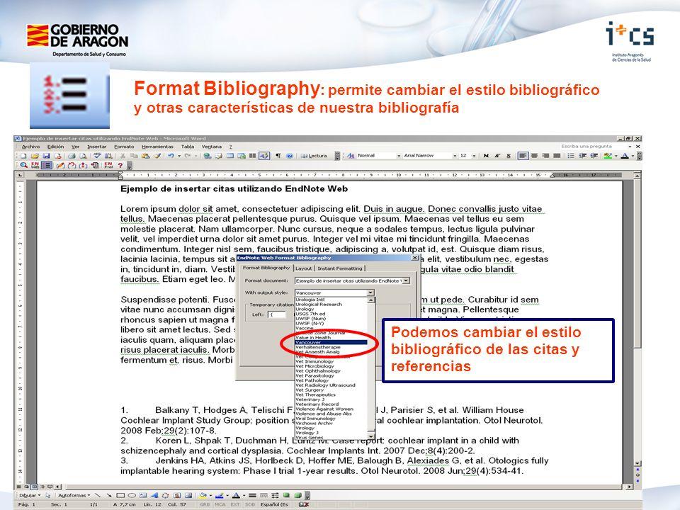 Format Bibliography: permite cambiar el estilo bibliográfico y otras características de nuestra bibliografía