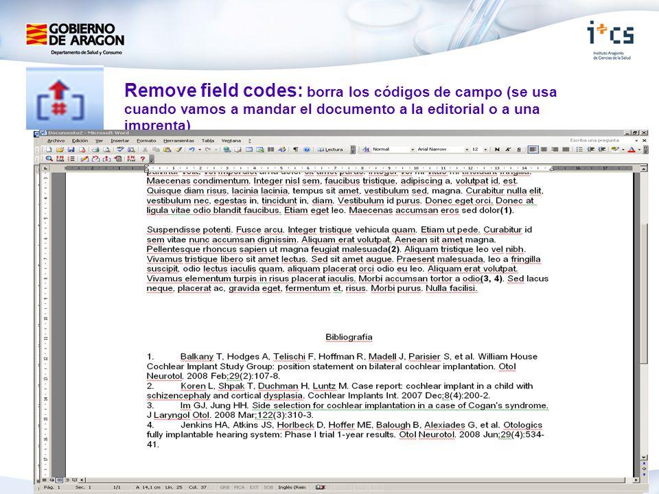Remove field codes: borra los códigos de campo (se usa cuando vamos a mandar el documento a la editorial o a una imprenta)