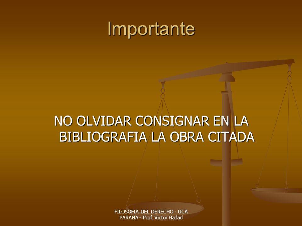 Importante NO OLVIDAR CONSIGNAR EN LA BIBLIOGRAFIA LA OBRA CITADA