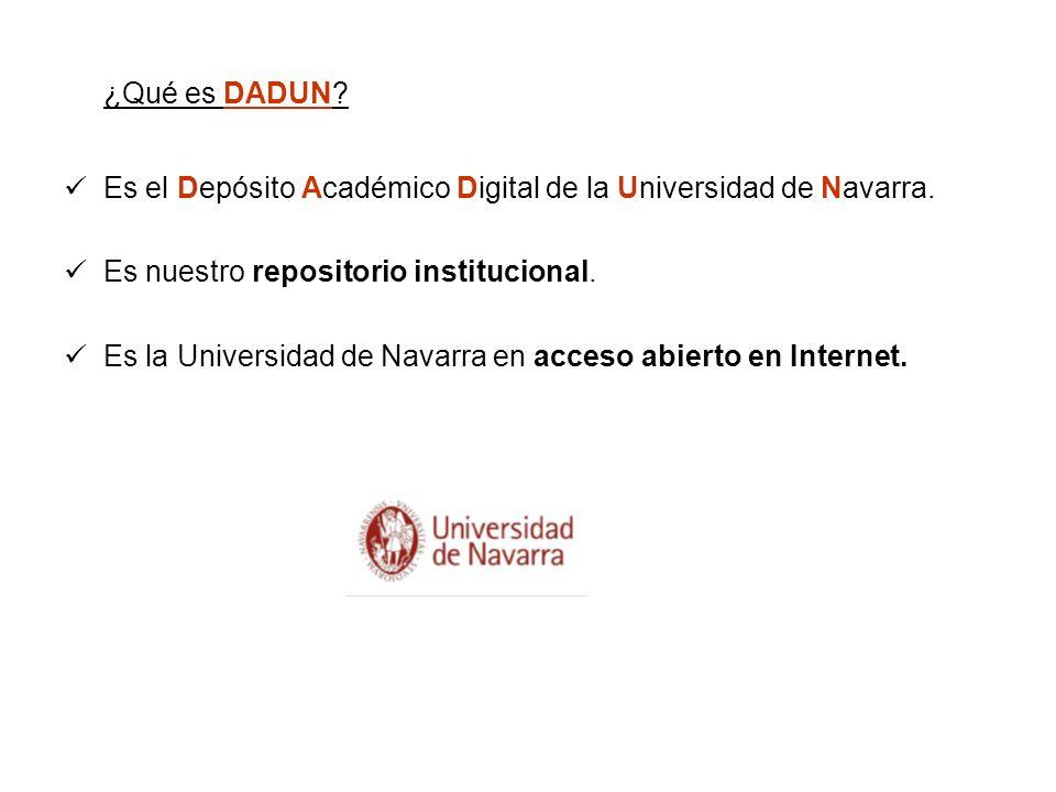 ¿Qué es DADUN Es el Depósito Académico Digital de la Universidad de Navarra. Es nuestro repositorio institucional.
