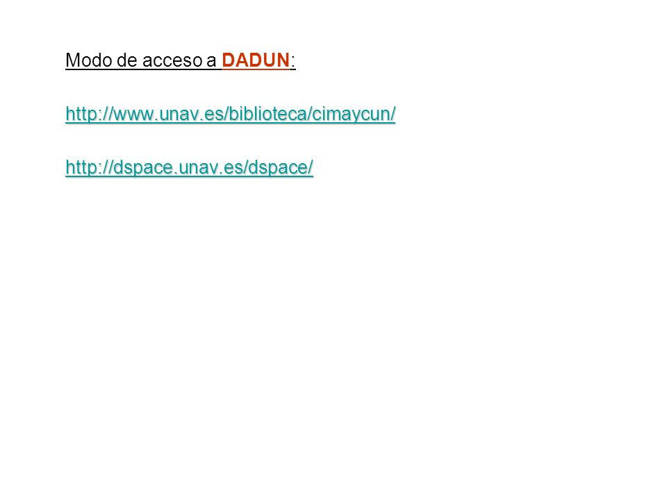Modo de acceso a DADUN: http://www.unav.es/biblioteca/cimaycun/ http://dspace.unav.es/dspace/
