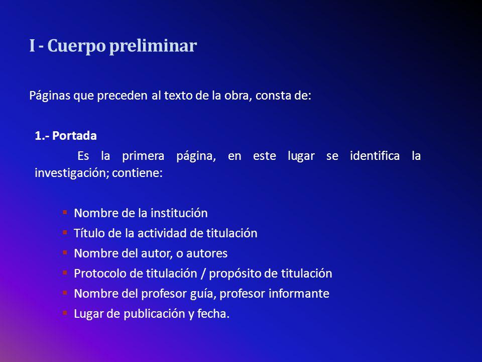 I - Cuerpo preliminar Páginas que preceden al texto de la obra, consta de: 1.- Portada.