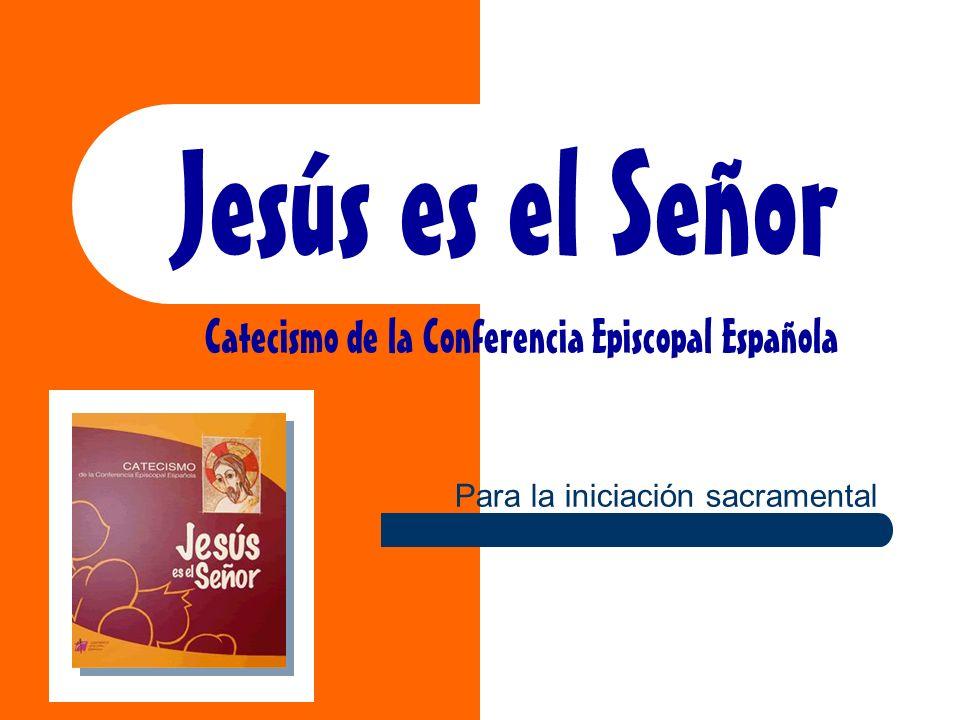 Jesús es el Señor Catecismo de la Conferencia Episcopal Española