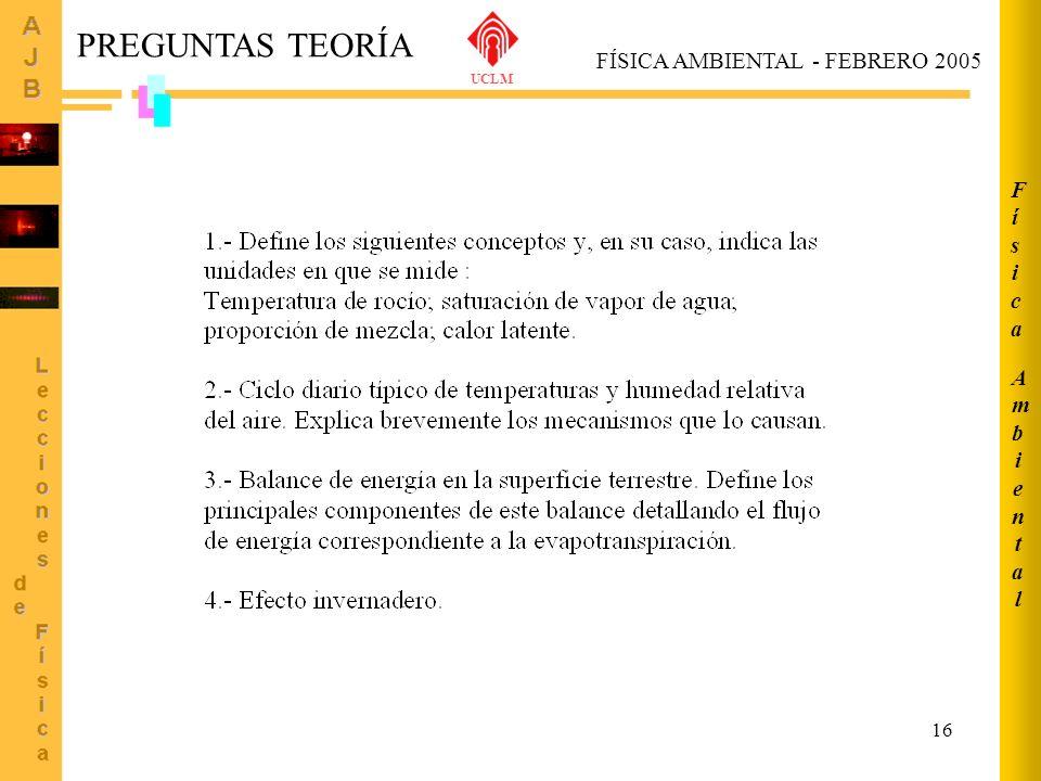 UCLM Ambiental Física PREGUNTAS TEORÍA FÍSICA AMBIENTAL - FEBRERO 2005