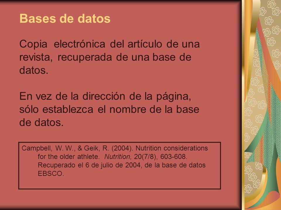 Bases de datos Copia electrónica del artículo de una revista, recuperada de una base de datos.