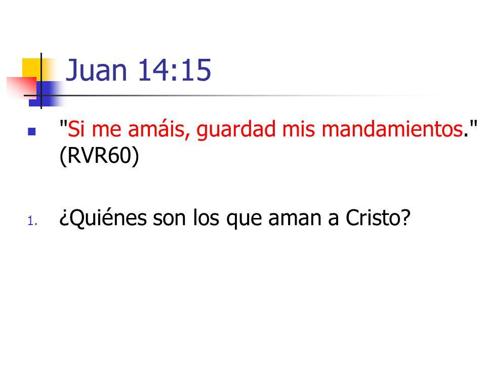 Juan 14:15 Si me amáis, guardad mis mandamientos. (RVR60)