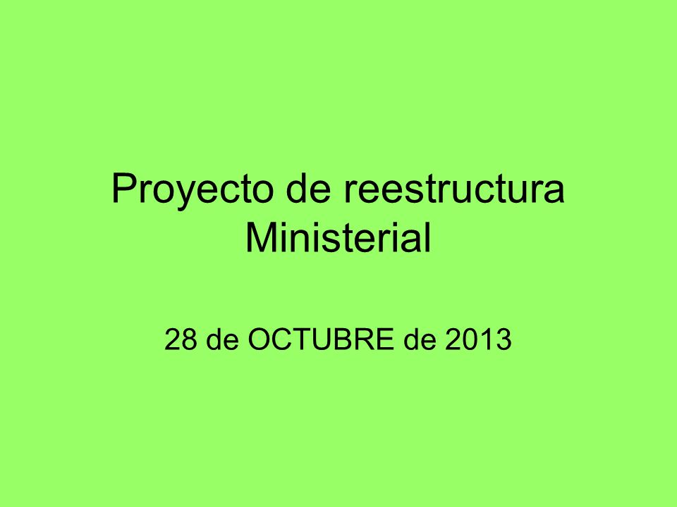 Proyecto de reestructura Ministerial