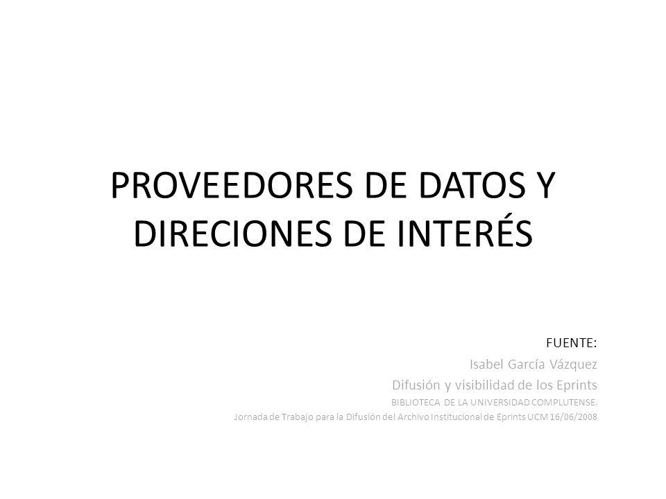 PROVEEDORES DE DATOS Y DIRECIONES DE INTERÉS