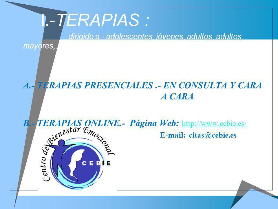 I.-TERAPIAS : A.- TERAPIAS PRESENCIALES .- EN CONSULTA Y CARA A CARA