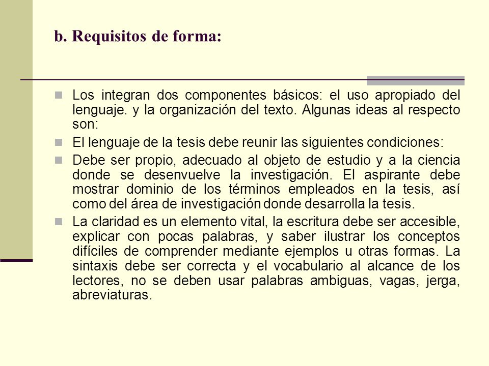 b. Requisitos de forma: