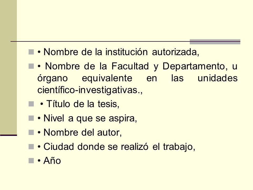 • Nombre de la institución autorizada,
