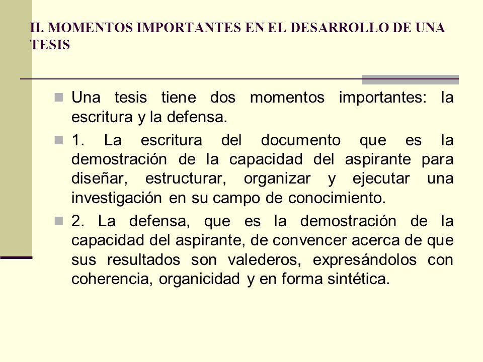 II. MOMENTOS IMPORTANTES EN EL DESARROLLO DE UNA TESIS