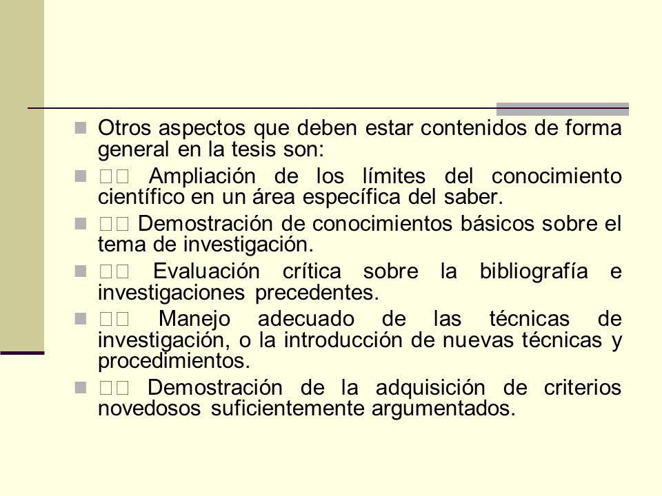 Otros aspectos que deben estar contenidos de forma general en la tesis son: