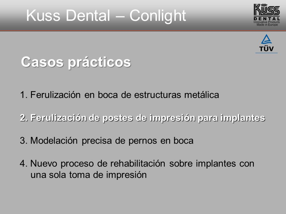 Kuss Dental – Conlight Casos prácticos