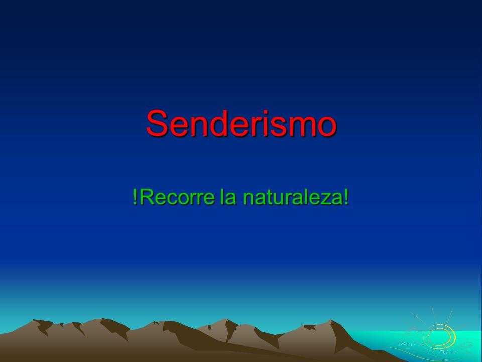 Senderismo !Recorre la naturaleza!