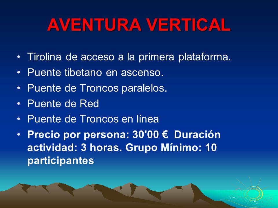 AVENTURA VERTICAL Tirolina de acceso a la primera plataforma.