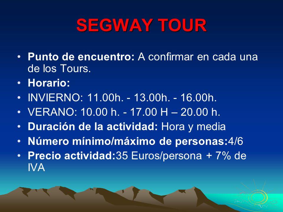 SEGWAY TOUR Punto de encuentro: A confirmar en cada una de los Tours.