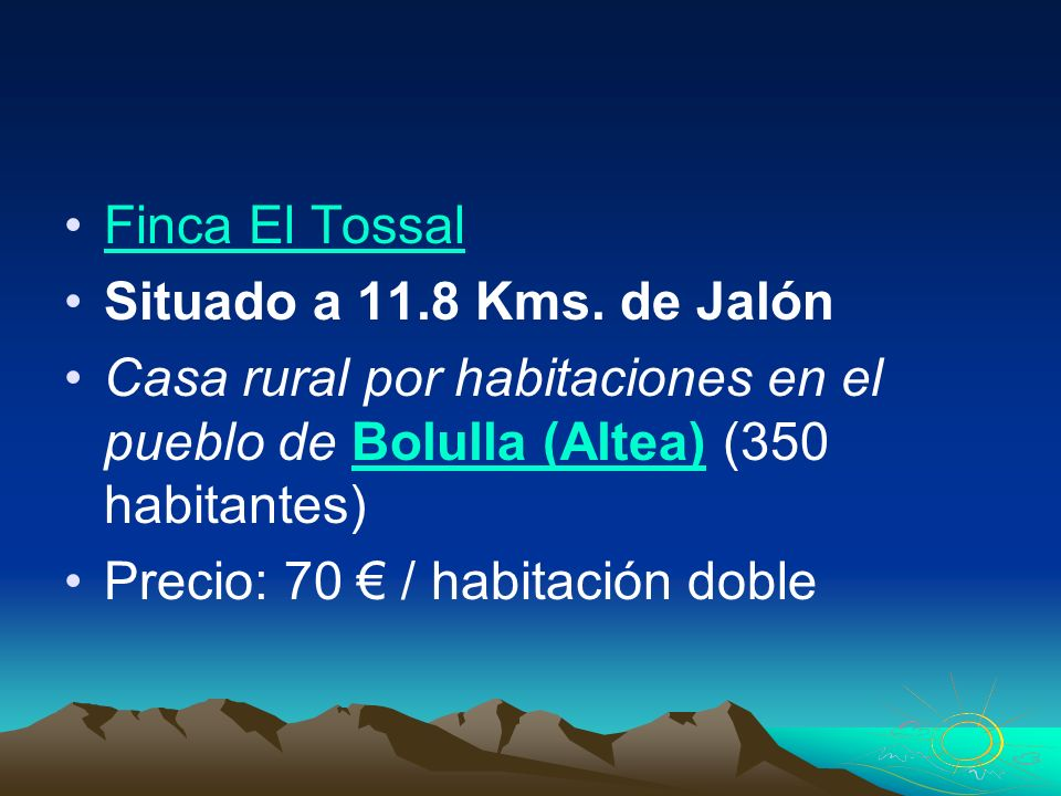 Finca El Tossal Situado a 11.8 Kms. de Jalón. Casa rural por habitaciones en el pueblo de Bolulla (Altea) (350 habitantes)
