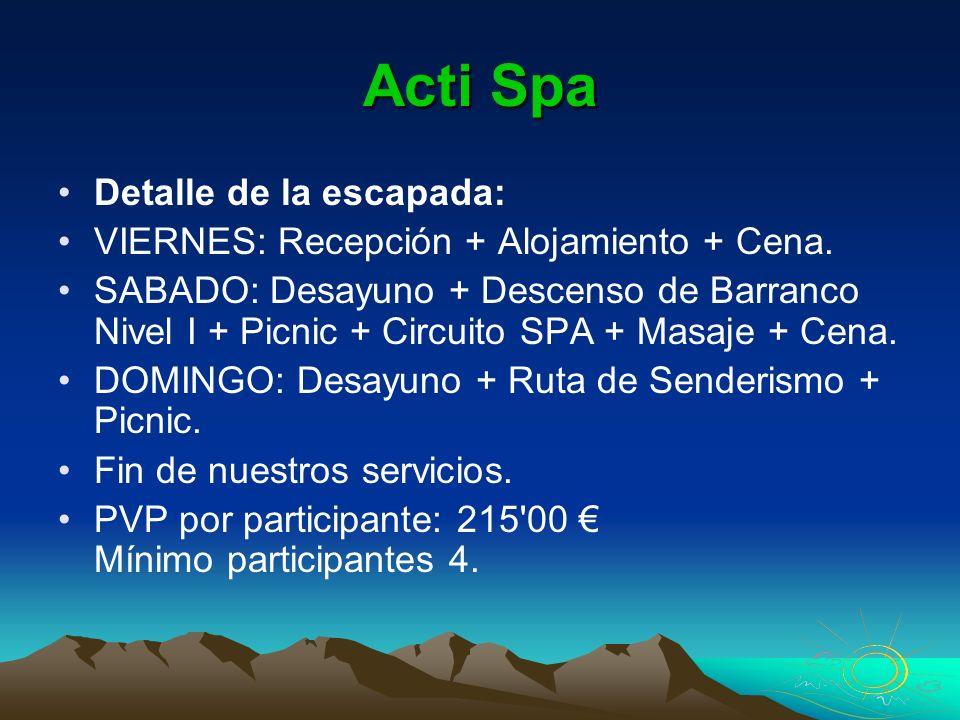 Acti Spa Detalle de la escapada: