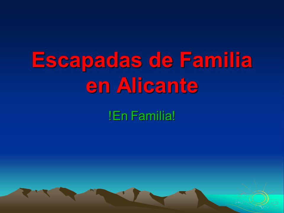 Escapadas de Familia en Alicante