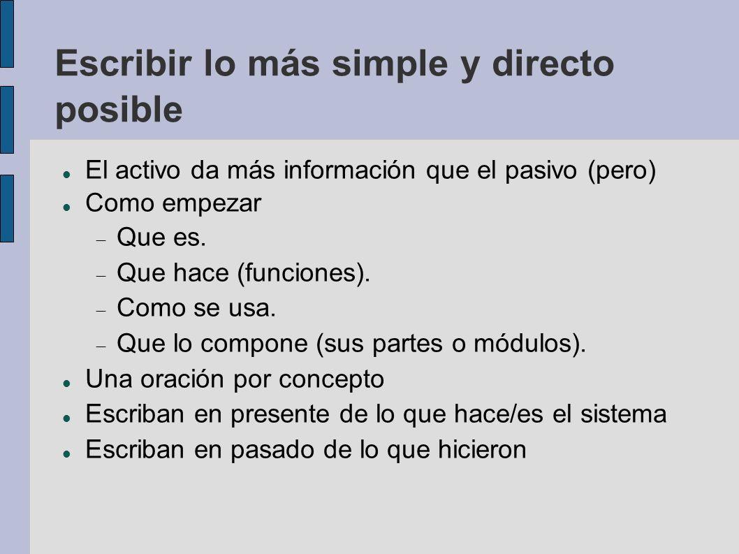 Escribir lo más simple y directo posible