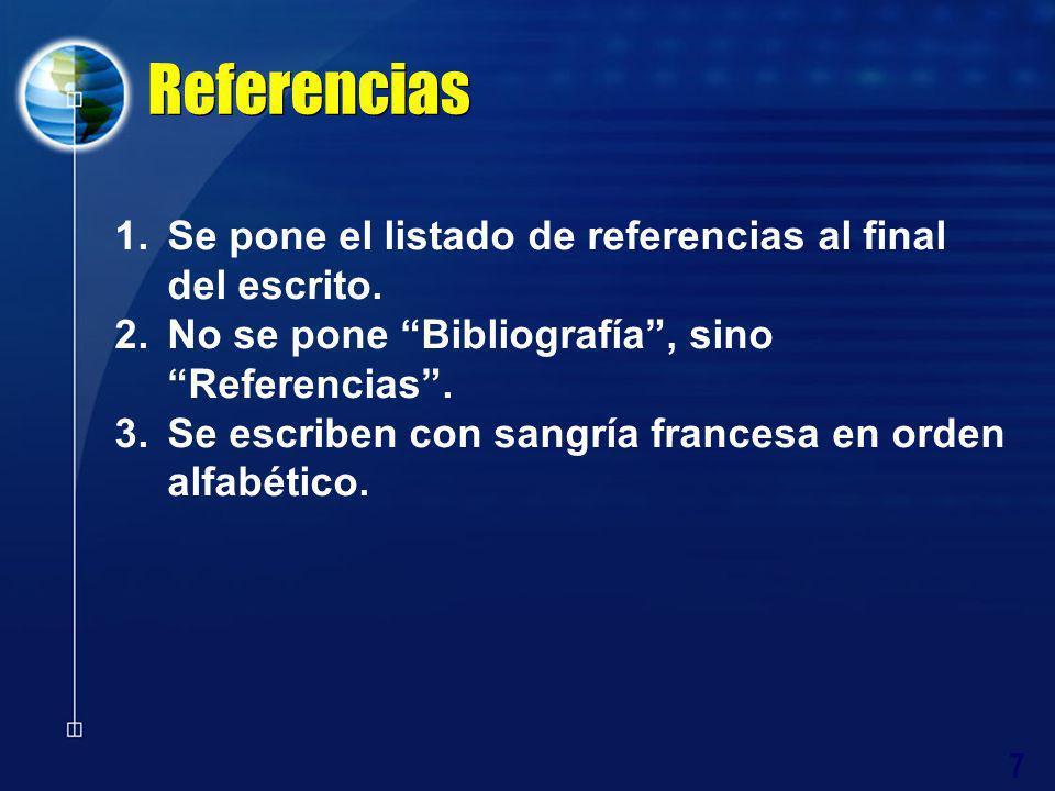 Referencias Se pone el listado de referencias al final del escrito.