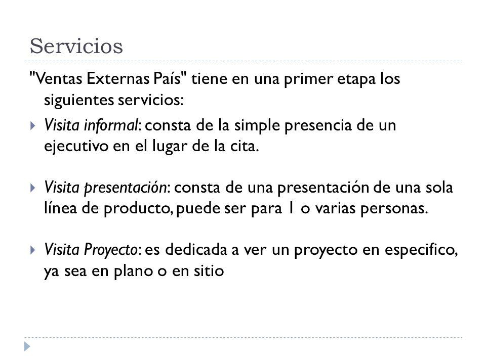 Servicios Ventas Externas País tiene en una primer etapa los siguientes servicios: