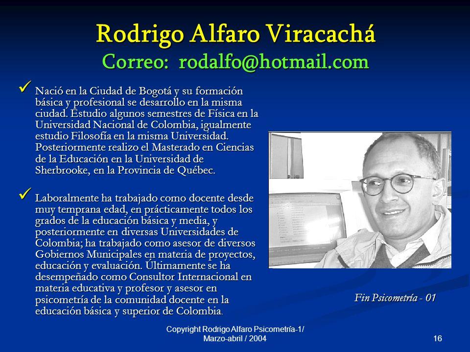 Rodrigo Alfaro Viracachá Correo: rodalfo@hotmail.com