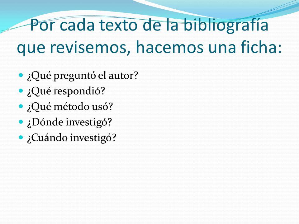 Por cada texto de la bibliografía que revisemos, hacemos una ficha: