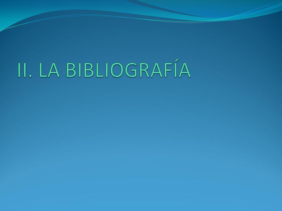 II. LA BIBLIOGRAFÍA