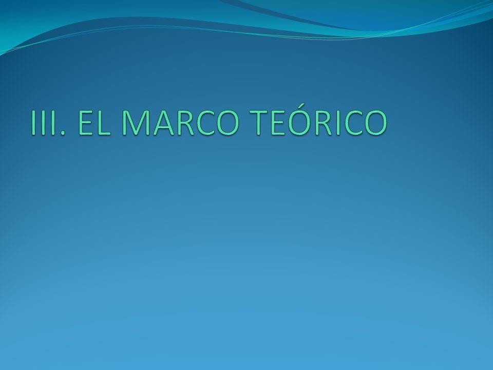 III. EL MARCO TEÓRICO